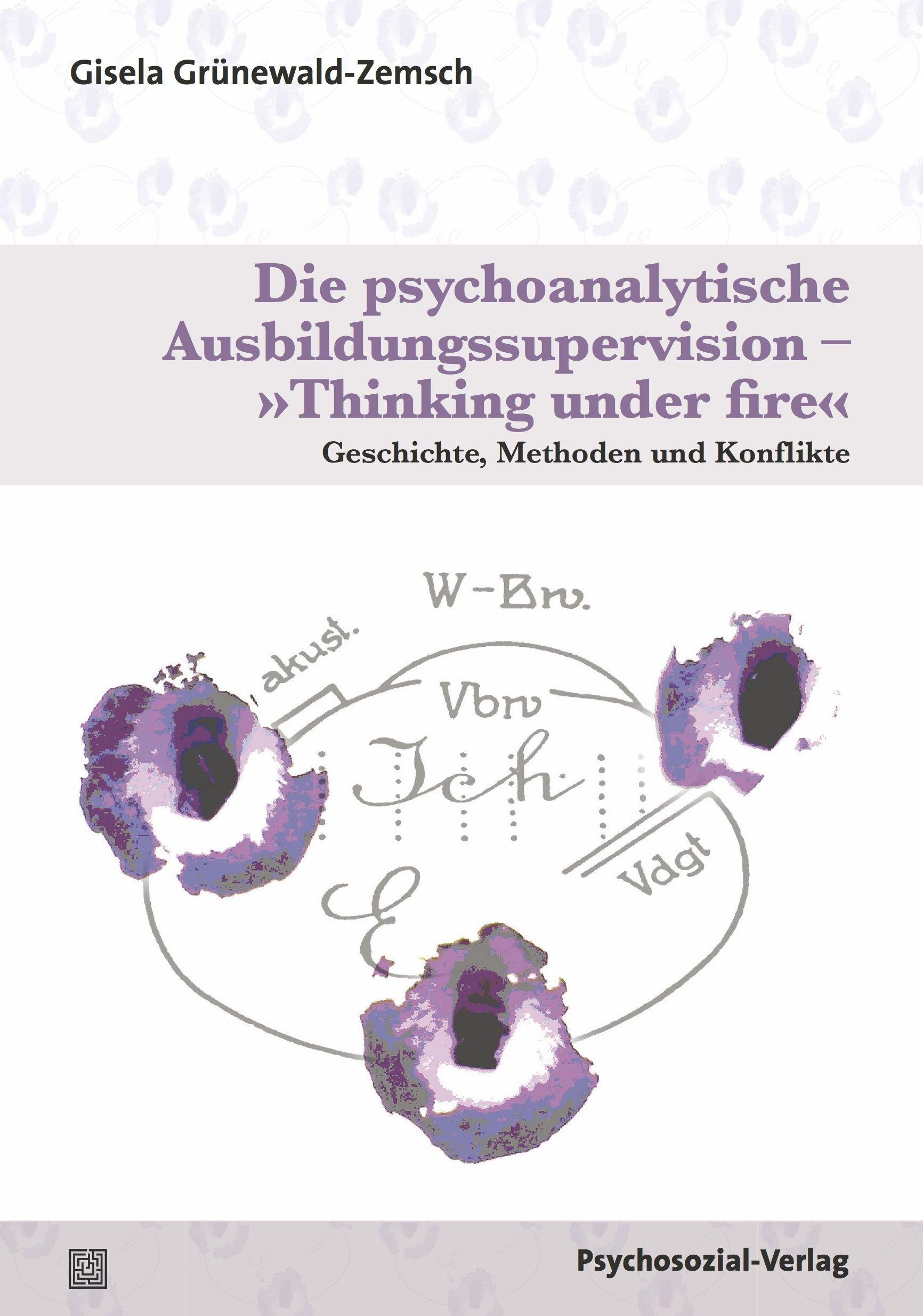Die psychoanalytische Ausbildungssupervision – »Thinking under fire«