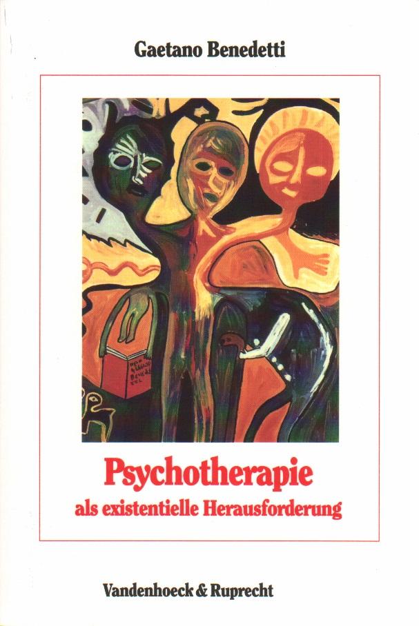 Psychotherapie als existenzielle Herausforderung