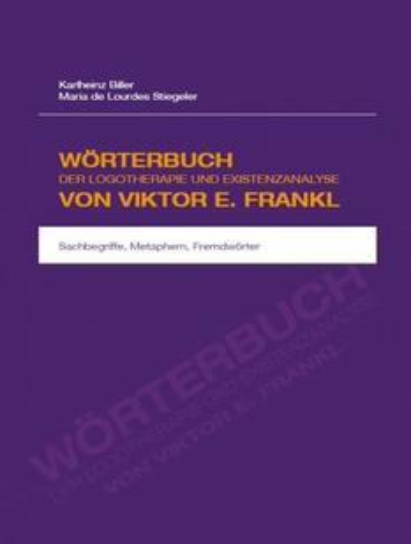 Wörterbuch der Logotherapie und Existenzanalyse von Viktor E. Frankl