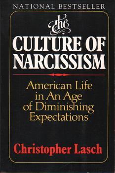 The Culture of Narcissism:
