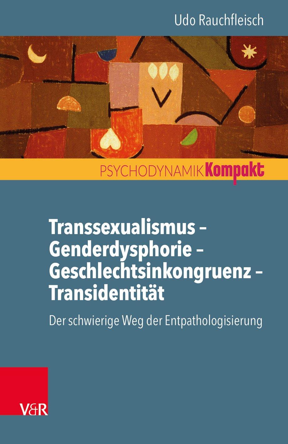 Transsexualismus – Genderdysphorie – Geschlechtsinkongruenz – Transidentität. Der schwierige Weg der Entpathologisierung