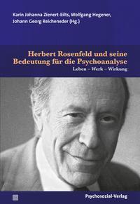 Herbert Rosenfeld und seine Bedeutung für die Psychoanalyse