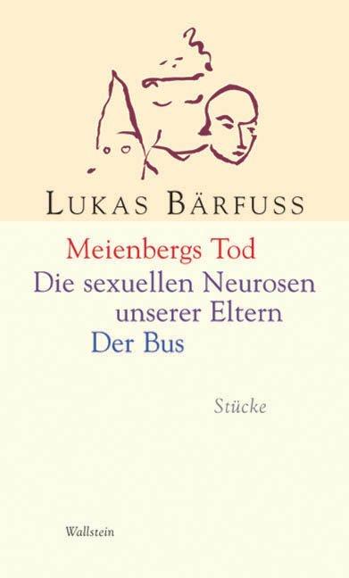 Meienbergs Tod /Die sexuellen Neurosen meiner Eltern /Der Bus