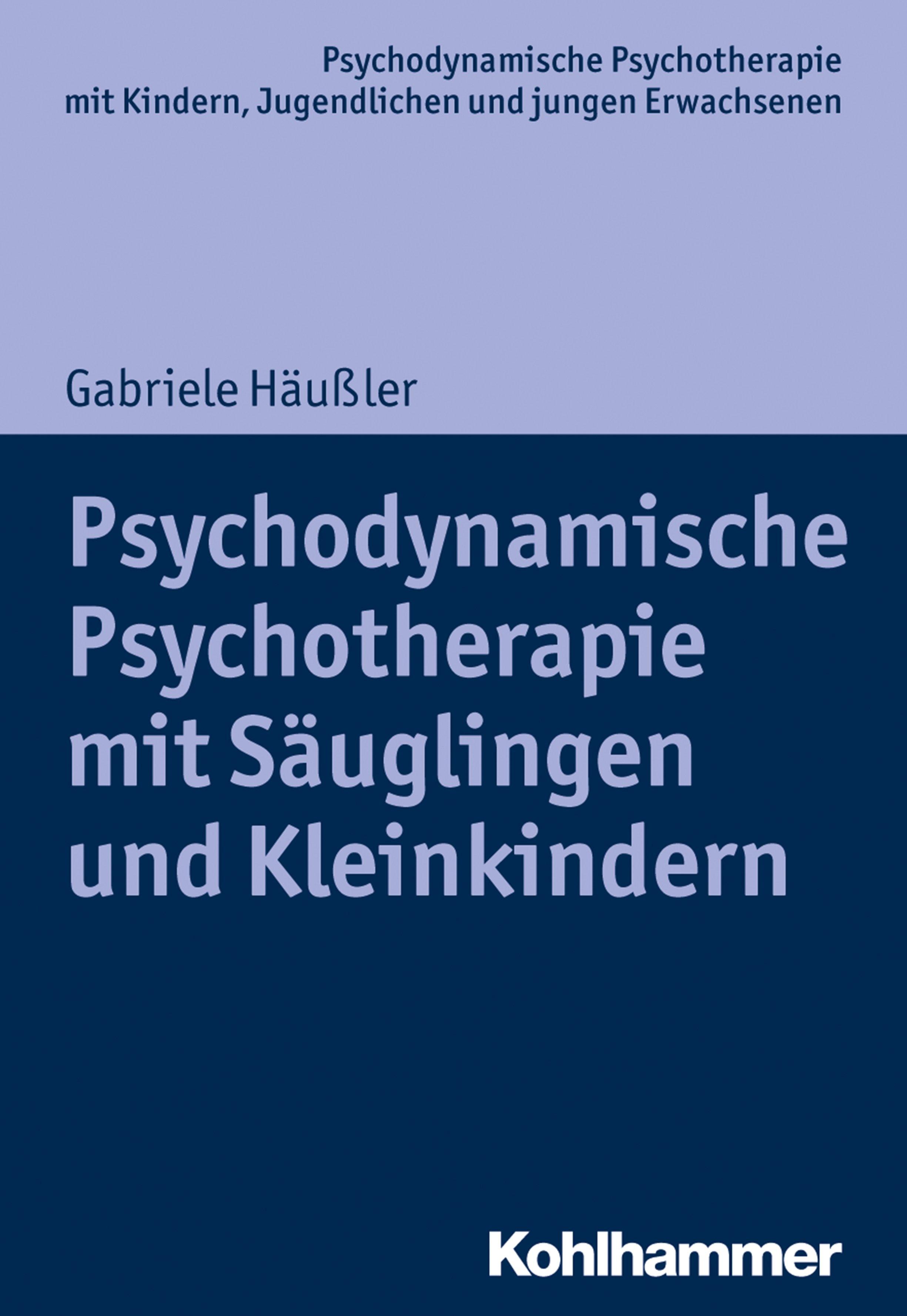 Psychodynamische Psychotherapie mit Säuglingen und Kleinkindern