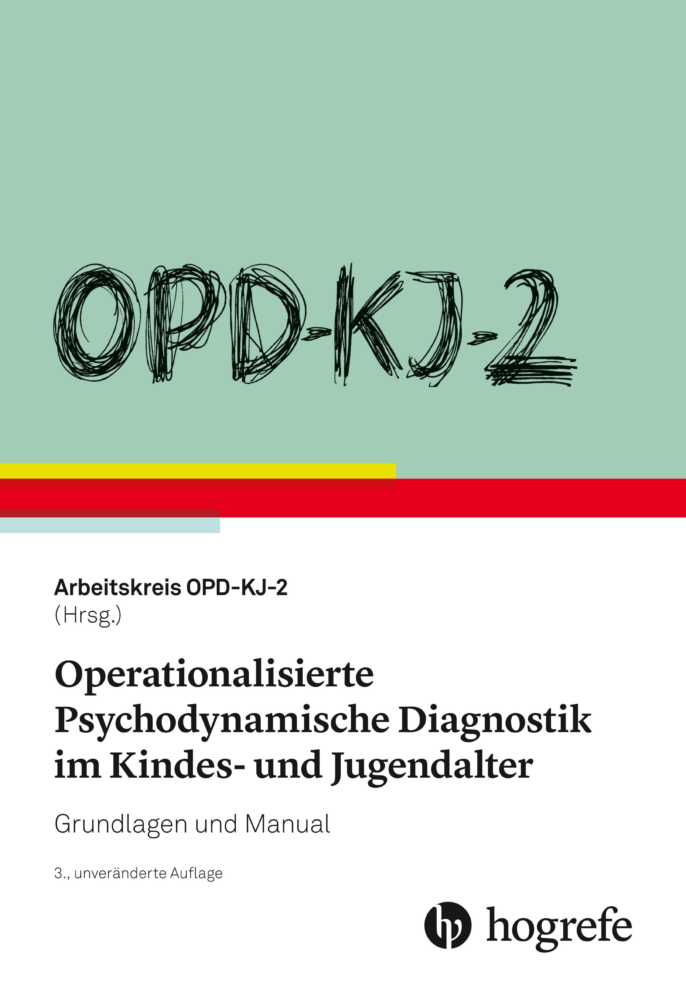 OPD–KJ 2 – Operationalisierte Psychodynamische Diagnostik im Kindes– und Jugendalter