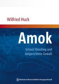 Amok, School Shooting und zielgerichtete Gewalt