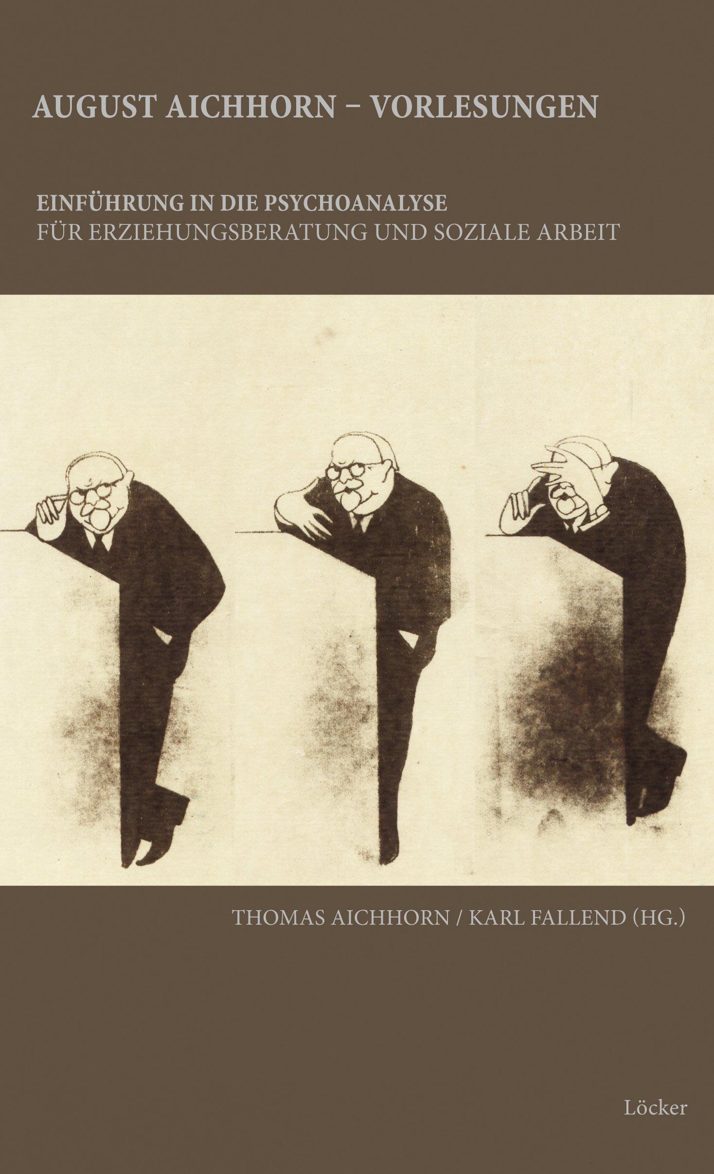 August Aichhorn - Vorlesungen zur Einführung in die Psychoanalyse