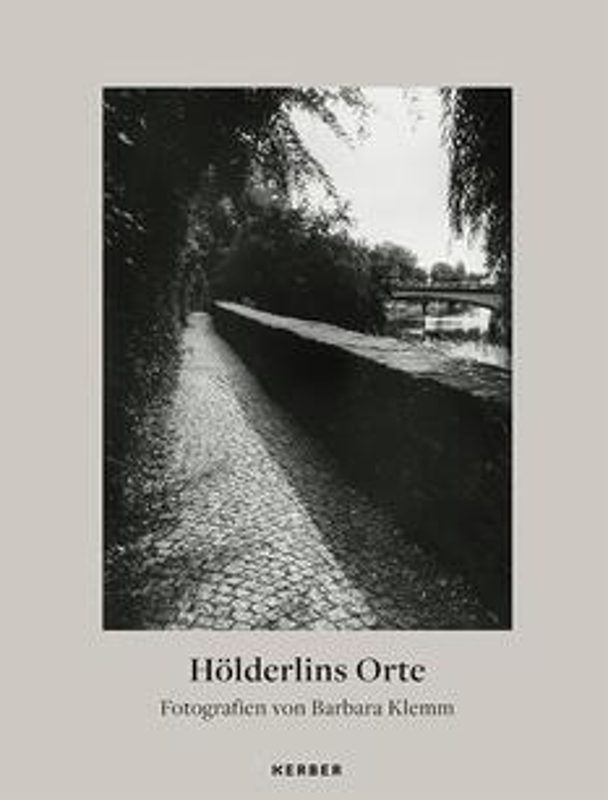 Hölderlins Orte. Fotografien