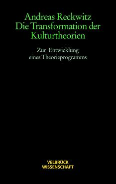 Die Transformation der Kulturtheorien - Studienausgabe -