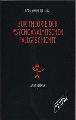 Zur Theorie der psychoanalytischen Fallgeschichte