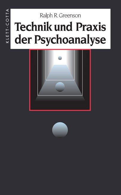 Technik und Praxis der Psychoanalyse