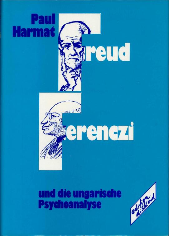 Freud, Ferenczi und die ungarische Psychoanalyse