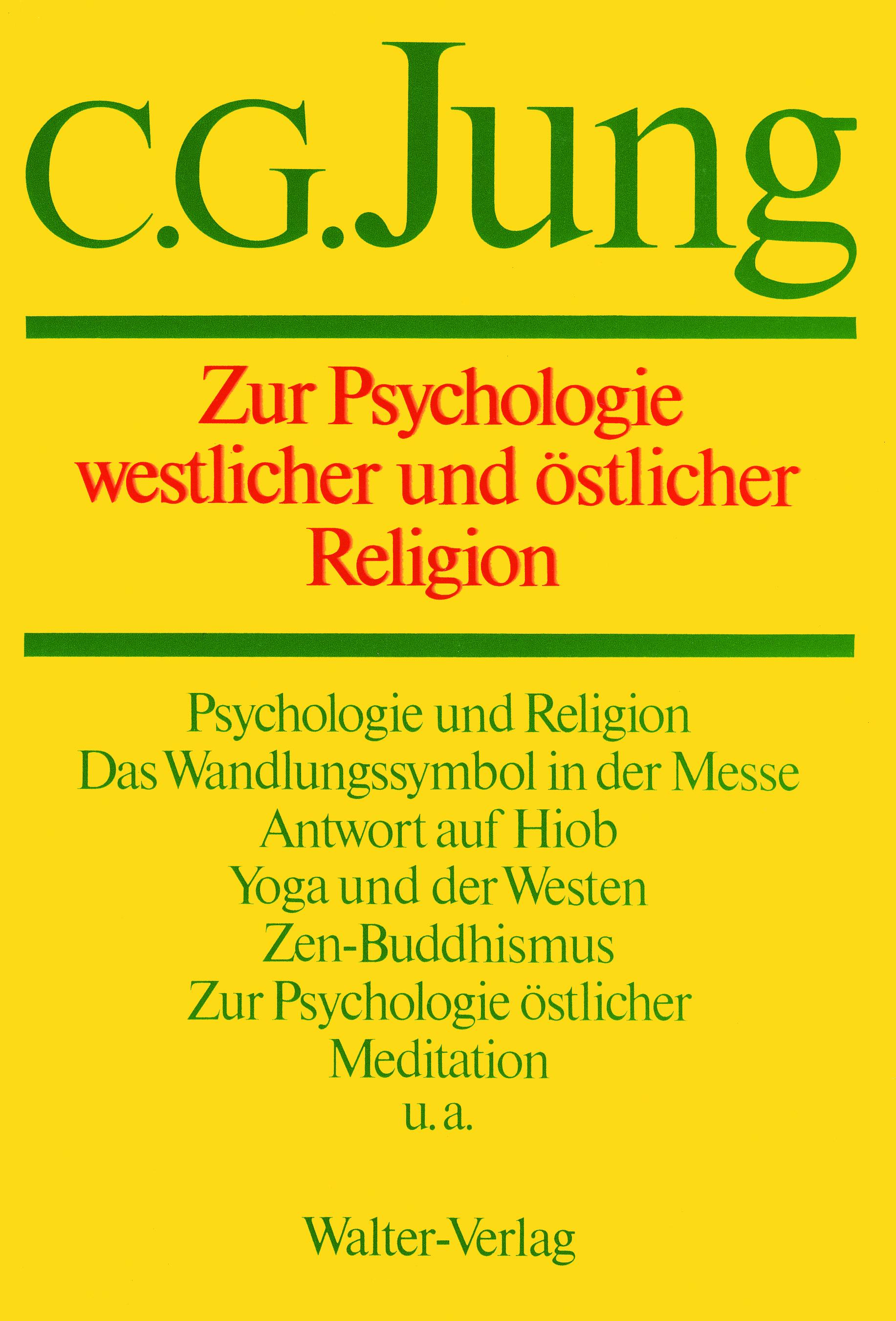 Band 11: Zur Psychologie westlicher und östlicher Religion