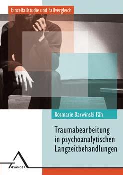 Traumabearbeitung in psychoanalytischen Langzeitbehandlungen