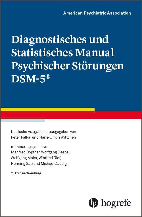 Diagnostisches und Statistisches Manual Psychischer Störungen – DSM-5 ®