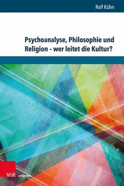 Psychoanalyse, Philosophie und Religion – wer leitet die Kultur?