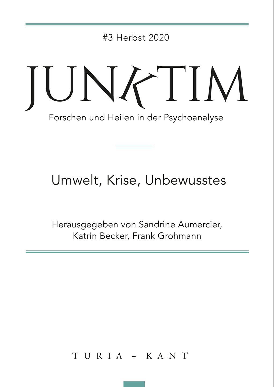Junktim #3. Forschen und Heilen in der Psychoanalyse