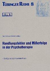 Handlungsfehler und Misserfolge in der Psychotherapie