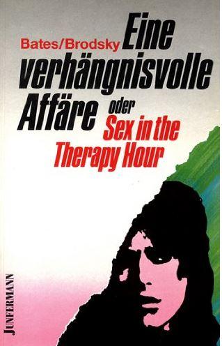 Eine verhängnisvolle Affäre oder Sex in the Therapy Hour