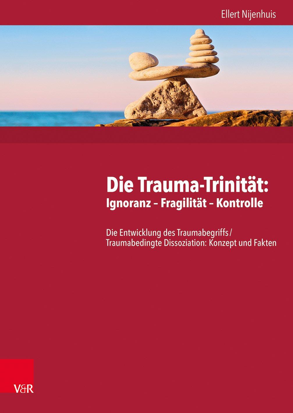 Die Trauma-Trinität: Ignoranz - Fragilität - Kontrolle. Buchpaket dt.