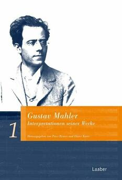 Gustav Mahler. Interpretationen seiner Werke