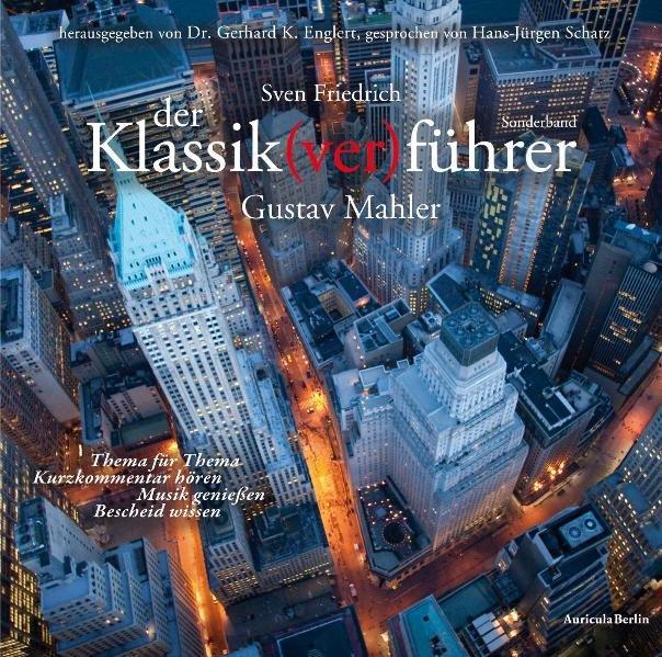 Der Klassik(ver)führer - ›Gustav Mahler‹