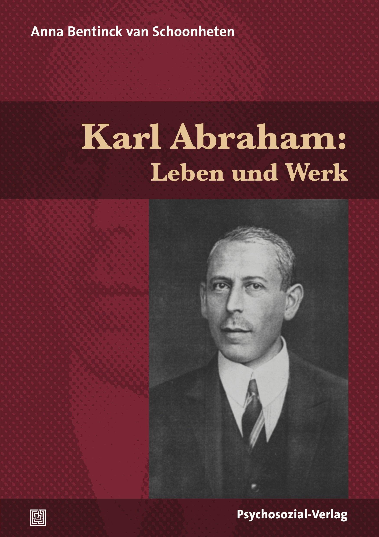 Karl Abraham: Leben und Werk