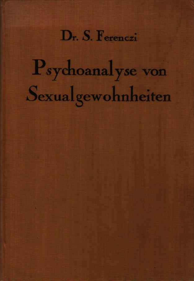 Zur Psychoanalyse von Sexualgewohnheiten