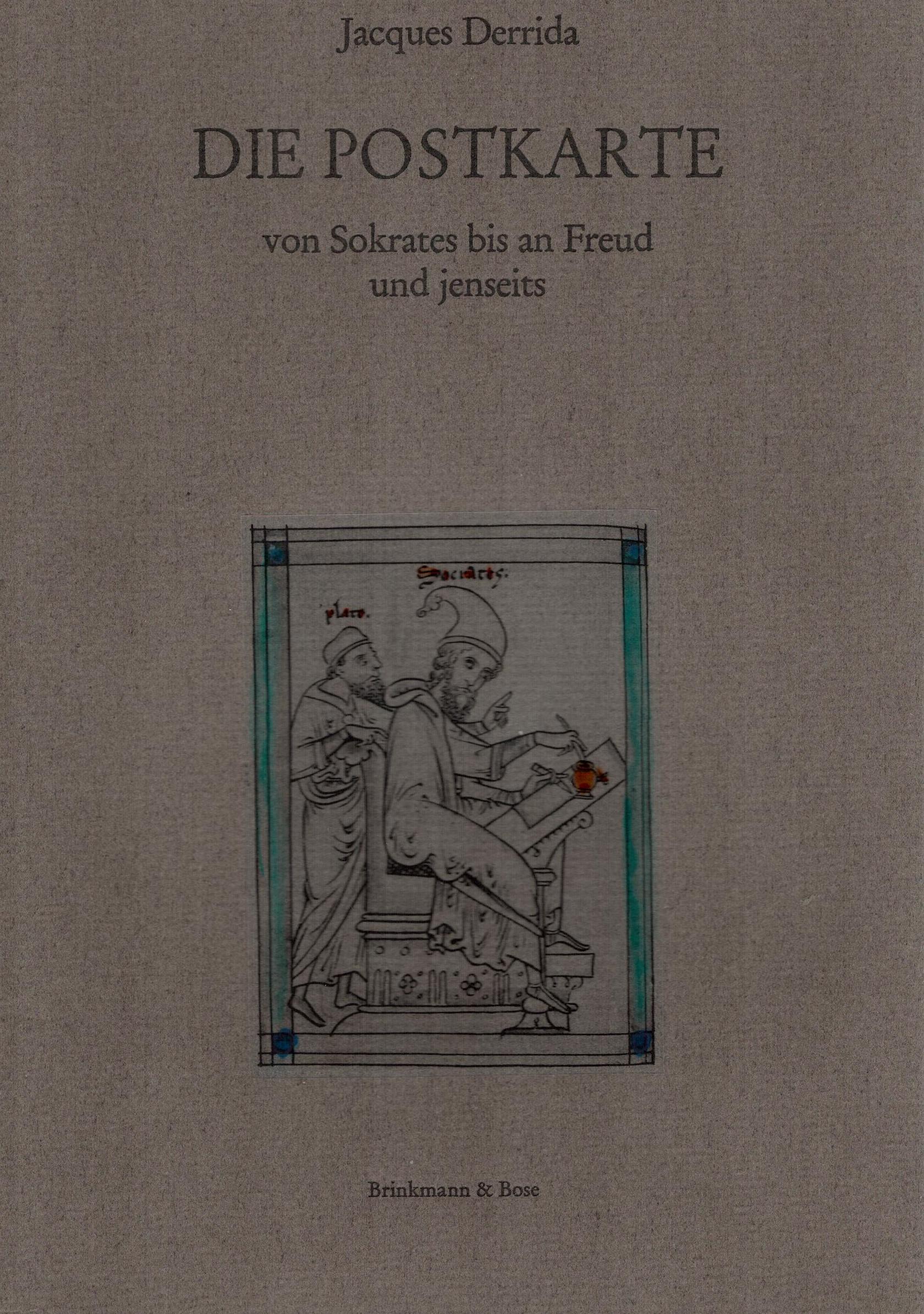 Die Postkarte. Von Sokrates bis an Freud und Jenseits