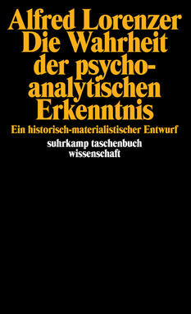 Die Wahrheit der psychoanalytischen Erkenntnis