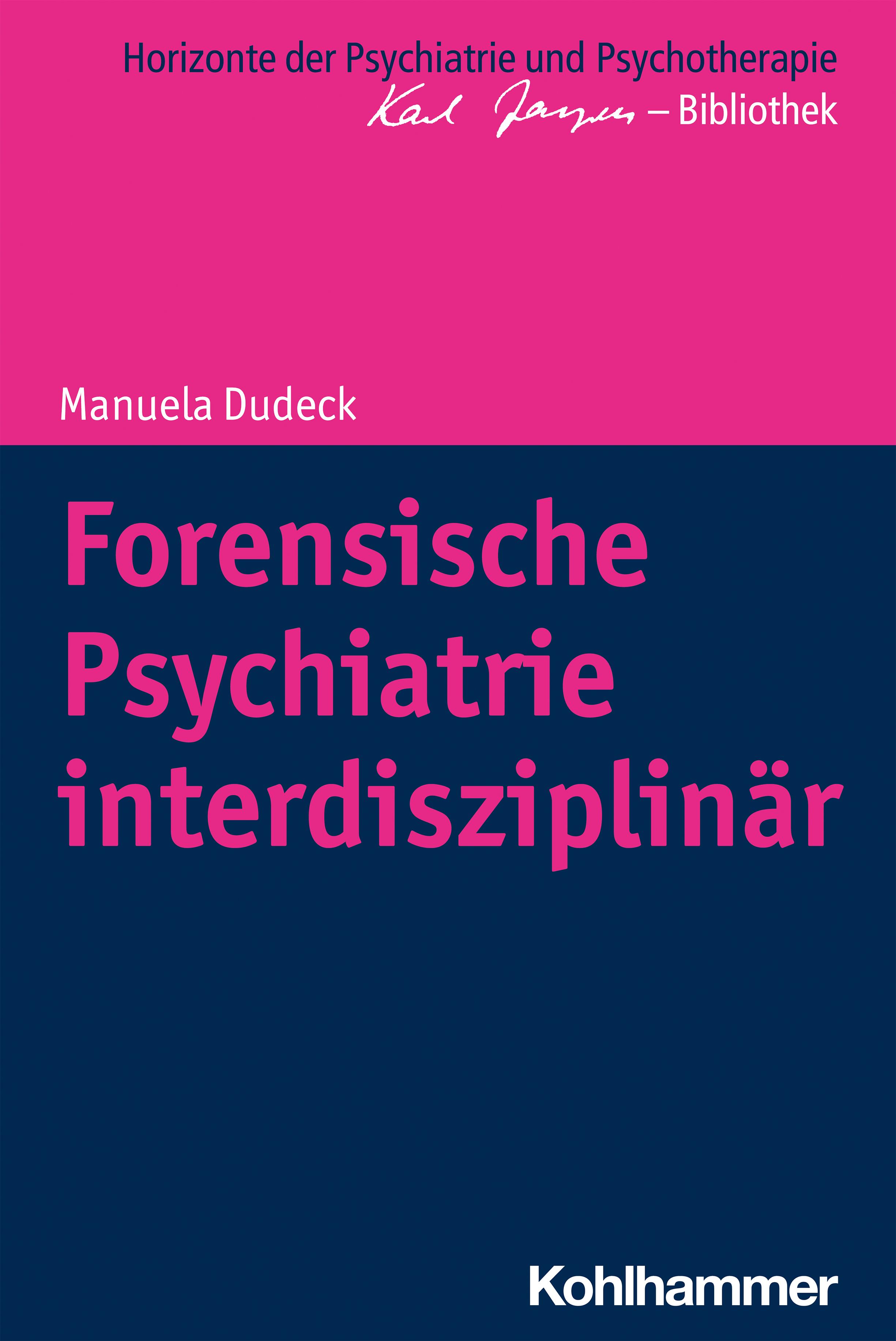 Forensische Psychiatrie interdisziplinär