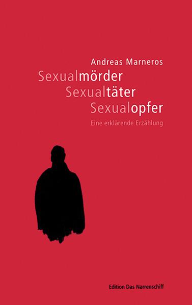 Sexualmörder, Sexualtäter, Sexualopfer