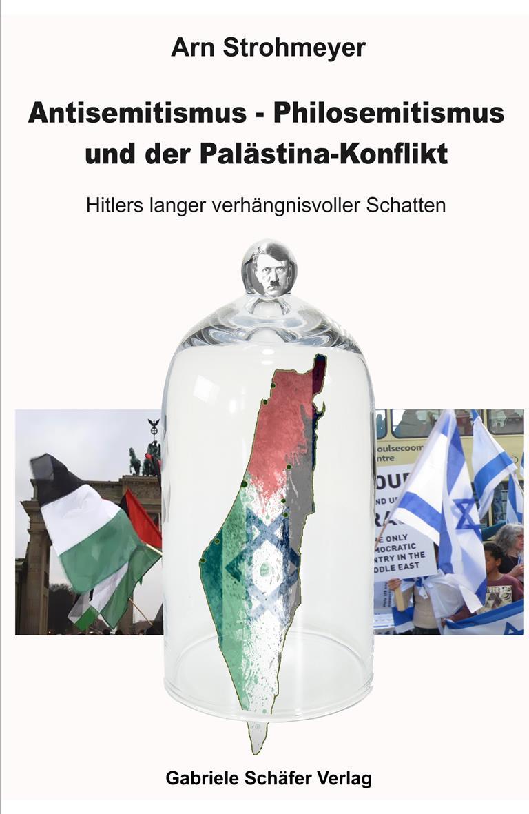 Antisemitismus - Philosemitismus und der Palästinakonflikt