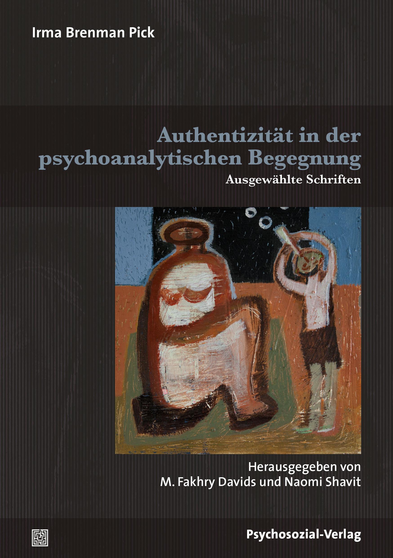 Authentizität in der psychoanalytischen Begegnung