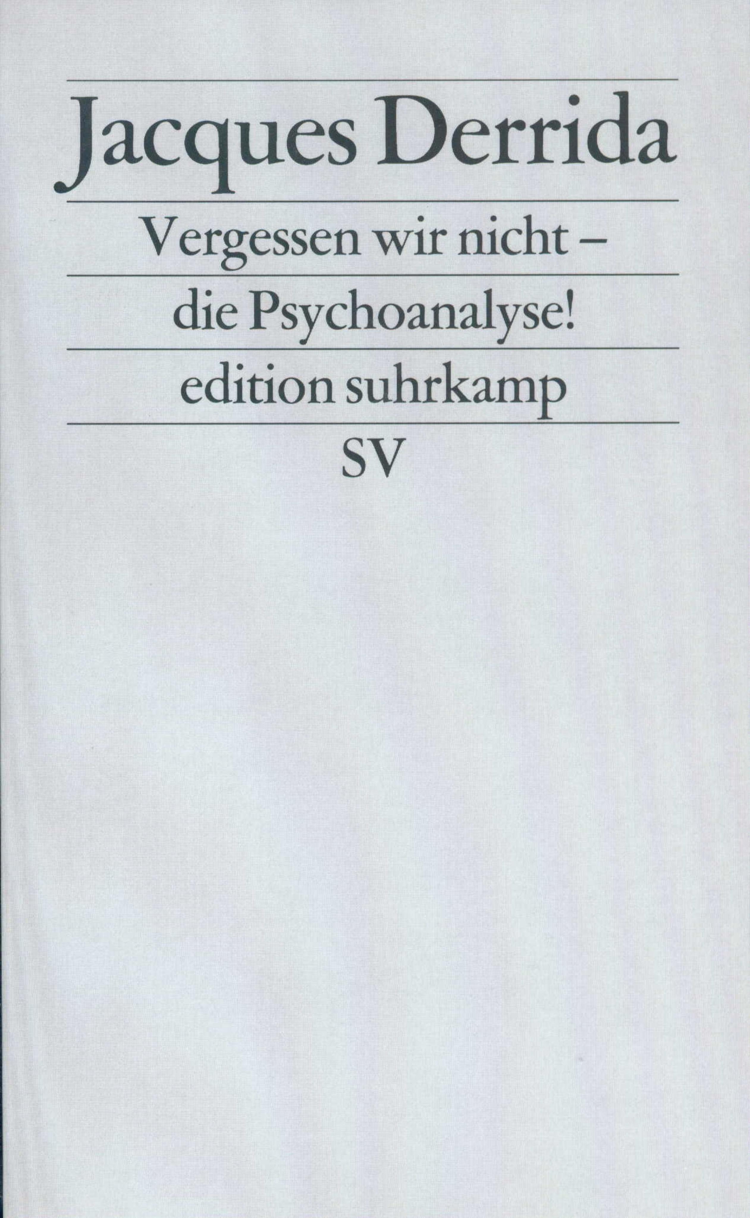 Vergessen wir nicht – die Psychoanalyse!