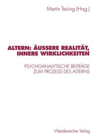 Altern: Äußere Realität, innere Wirklichkeiten