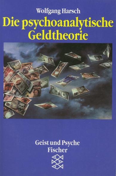 Die psychoanalytische Geldtheorie