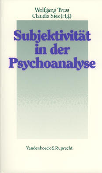 Subjektivität in der Psychoanalyse