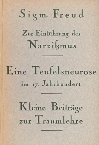 Zur Einführung des Narzißmus / Eine Teufelsneurose... / Kleine Beiträge zur Traumlehre