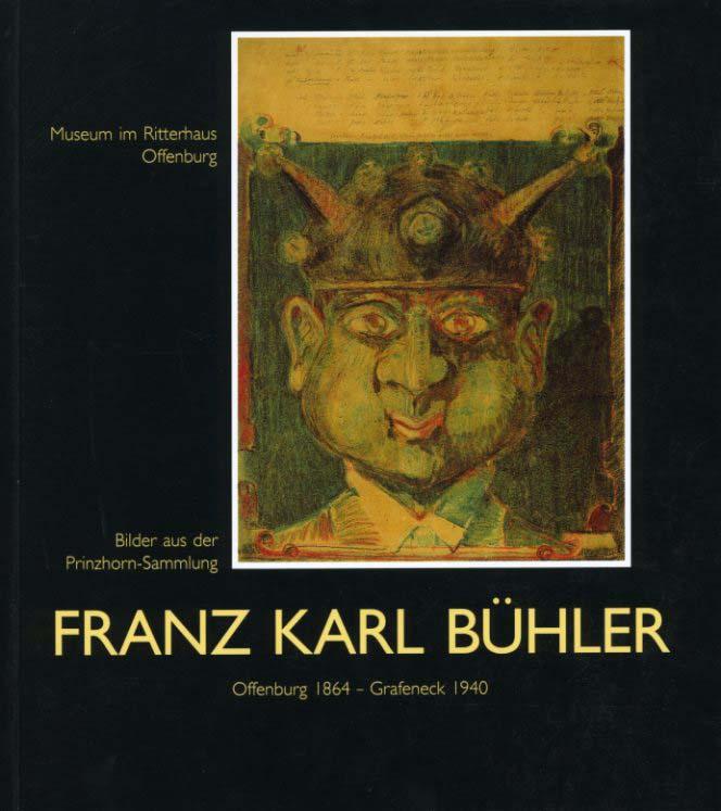 Franz Karl Bühler – Bilder aus der Prinzhorn-Sammlung