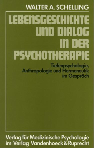 Lebensgeschichte und Dialog in der Psychotherapie