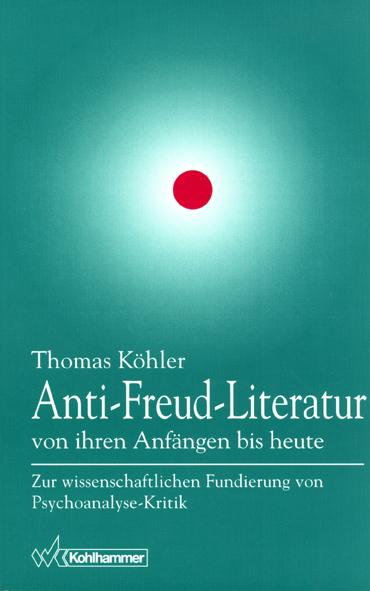 Anti-Freud-Literatur von ihren Anfängen bis heute