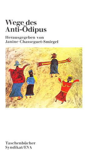 Wege des Anti-Ödipus