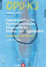 OPD-KJ – Operationalisierte Psychodynamische Diagnostik im Kindes- und Jugendalter