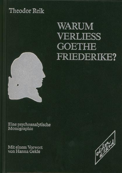Warum verliess Goethe Friederike?