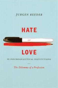 Hate and Love in Psychoanalytical Institutions