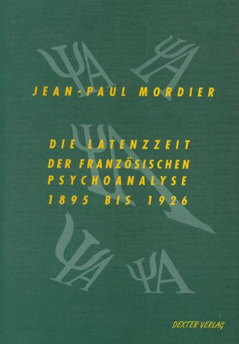 Die Latenzzeit der französischen Psychoanalyse, 1895 bis 1926