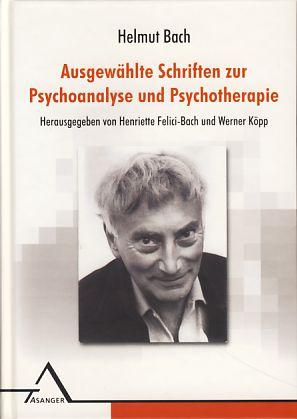 Ausgewählte Schriften zur Psychoanalyse und Psychotherapie