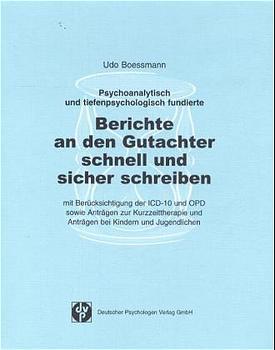 Psychoanalytisch und tiefenpsychologisch fundierte Berichte an den Gutachter schnell und sicher schreiben