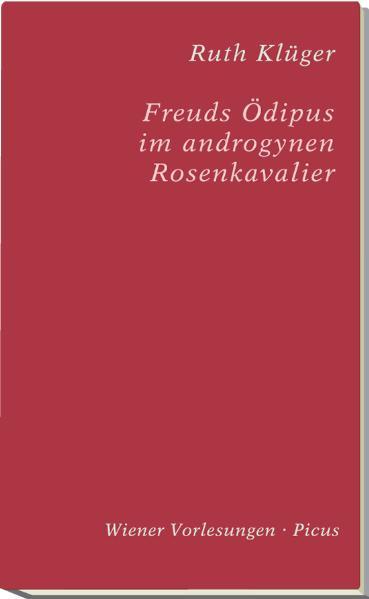 Freuds Ödipus im androgynen Rosenkavalier
